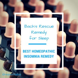 The Best Homeopathic Sleep Aid: Bach's Rescue Remedy for Sleep
