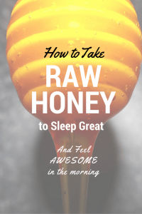 How to Take Raw Honey to Sleep Great and Feel Awesome in the Morning. Does honey help you sleep better? It's actually an awesome insomnia remedy! Here's a round up of the top honey recipes for sleep that will have snoozing your way to sweet dreams in no time.