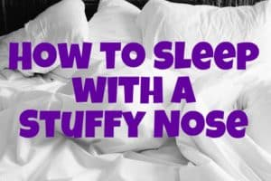 Wondering how to sleep better with a cold when your nose is blocked? Try these easy DIY home remedies to unstuff your nose at night.