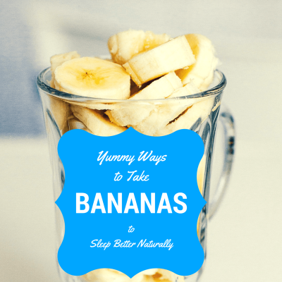 Yummy Ways to Take Bananas to Sleep Better Naturally Square