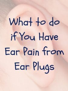 ear pain from ear plugs