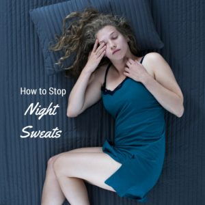 Best Ways to Stop Night Sweats so you can Sleep Cool and Dry