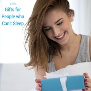Epic Gifts for People Who Can't Sleep 2017