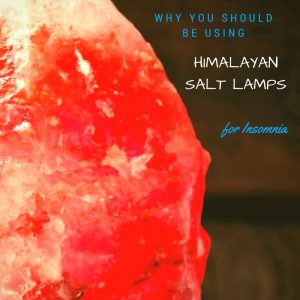 Why you Should be Using a Himalayan Salt Lamp for Insomnia