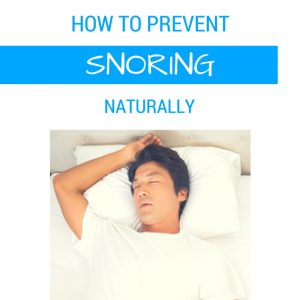 How to Prevent Snoring Naturally with these 6 Easy Remedies