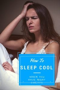 How to Sleep Cool when you Have Night Sweats