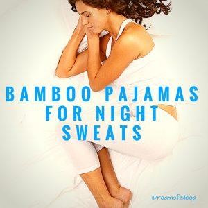Sleep Hot? Bamboo Pajamas for Night Sweats are the Best!