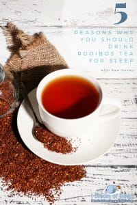 WHAT ARE THE BENEFITS OF DRINKING ROOIBOS TEA FOR SLEEP-