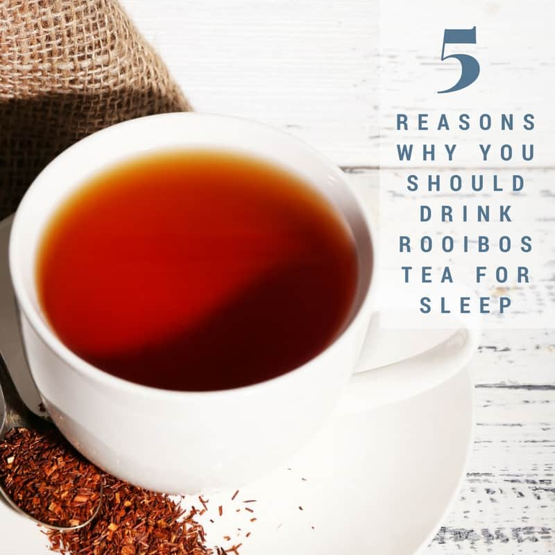 5 Reasons Why you Should be Drinking Honey and Rooibos Tea for Sleep