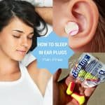 <thrive_headline click tho-post-2142 tho-test-4>How to Sleep in Earplugs without Pain or Infection</thrive_headline>