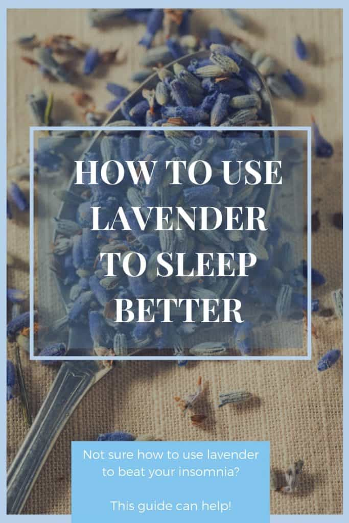 HOW TO USE LAVENDER TO SLEEP BETTER