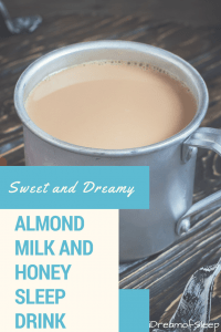 Sweet and Dreamy Warm Almond Milk Sleep Recipe. I found out I was lactose intolerant, but that didn't stop me from having my warm milk to help me sleep. The old fashioned natural remedy for insomnia takes on a different twist. Drink warm almond milk and honey before bed at night to help you sleep. It's one of the best natural remedies for your sleep life!