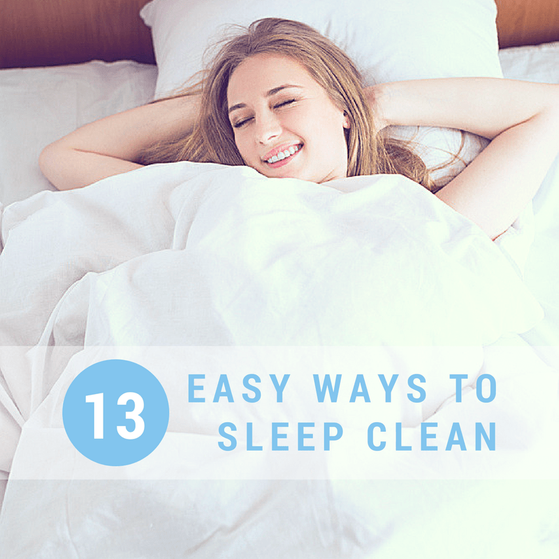 The Lazy Girl's Guide to Healthy Sleep Hygiene: 13 Easy Ways to Sleep Clean