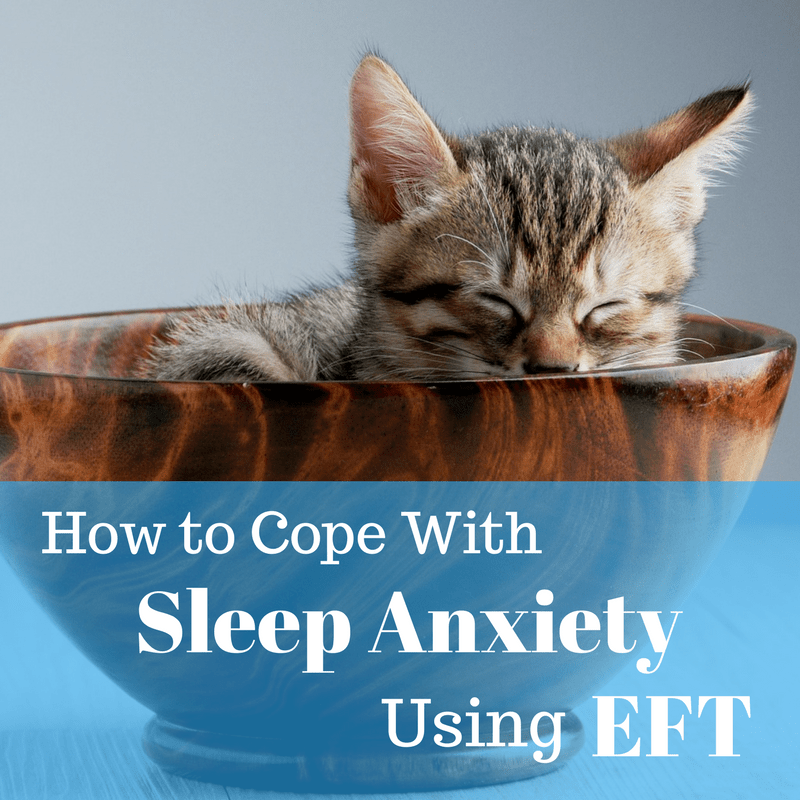 How to Cope with Sleep Anxiety Using EFT