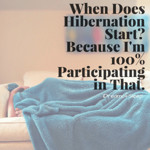 Funny hibernation insomnia truth you will totally LOL at