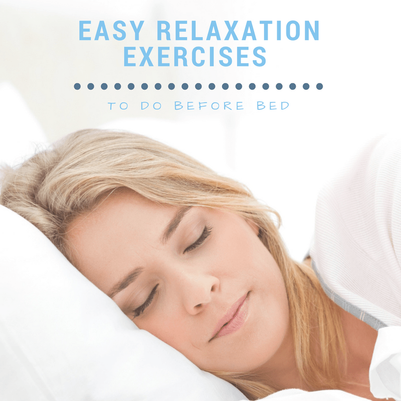 How can I Relax and go to Sleep? Try These Easy Relaxation Techniques to do Before Bed