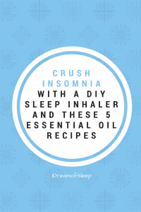 How to make and use an essential oil sleep inhaler