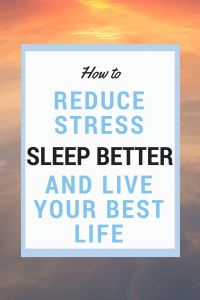 How to reduce stress and anxiety so you can improve your health and sleep