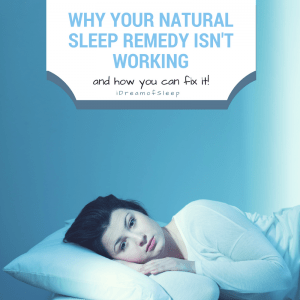 Why your Natural Sleep Remedy isn't Working (and How you Can Fix it!)