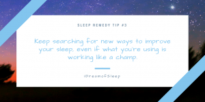 Tips and ideas for making your natural sleep remedies work better for your insomnia at night