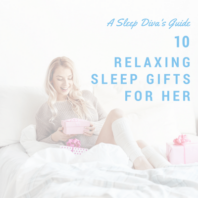 A mans guide to the best sleep presents for women