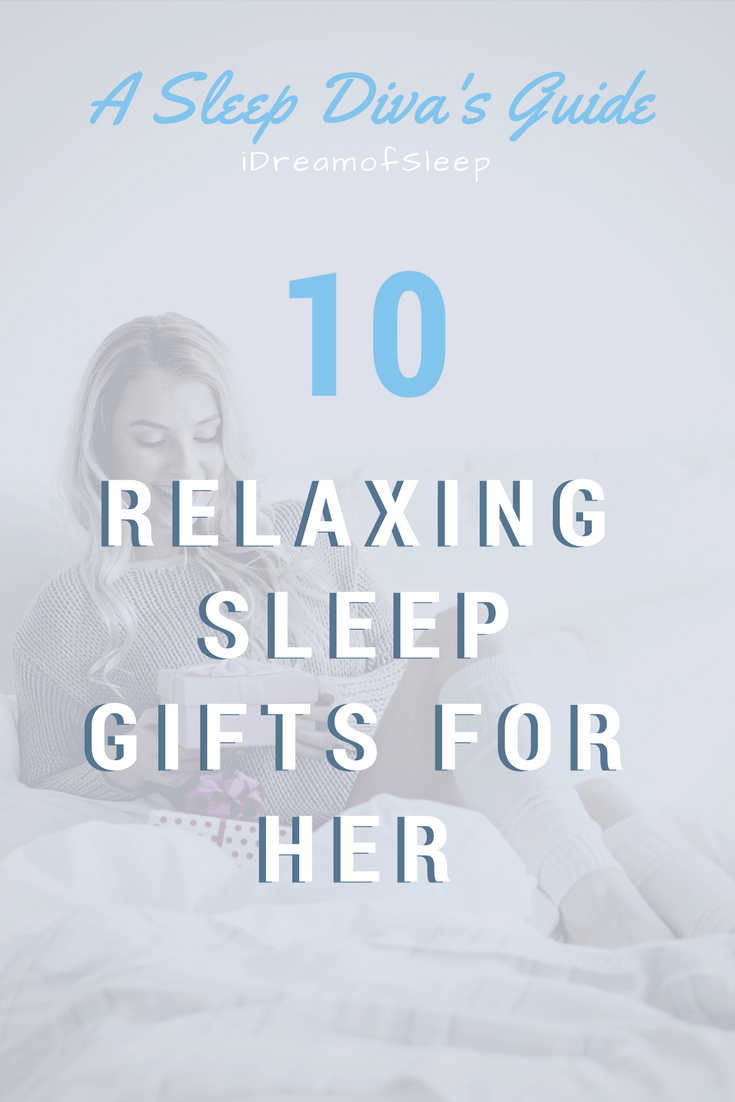 I admit it. I'm a self-proclaimed sleep diva, and I know what present a woman really wants. Women are stressed out, sleep deprived individuals. Here's my list of the best sleep gifts and products that will give her sweet dreams. #presentsforsleepers #insomnia #sleep