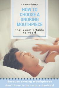 How To Choose A Snoring Mouthpiece That's Comfortable to Wear
