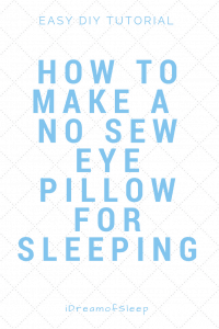 How to Make a No Sew Rice Eye Pillow for Sleeping