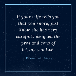 Hilarious wife truths about snoring husbands that is laugh out loud funny
