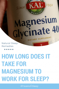 How long does it take for magnesium to work for sleep